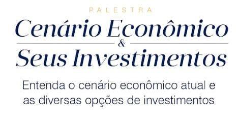 Palestra - Cenário Econômico e planejamento Patrimonial