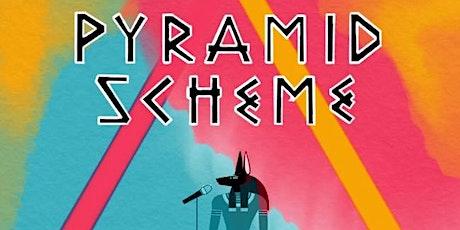 Pyramid Scheme - A Comedy Show tickets