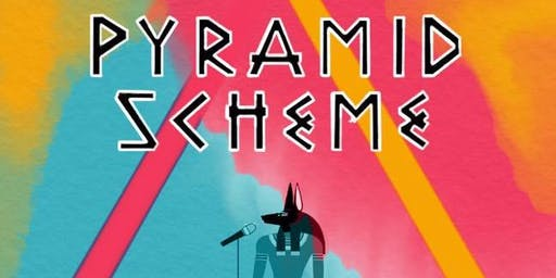 Pyramid Scheme - A Comedy Show
