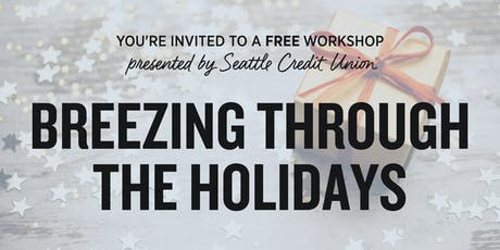 Breezing Through the Holidays - Southcenter Branch tickets