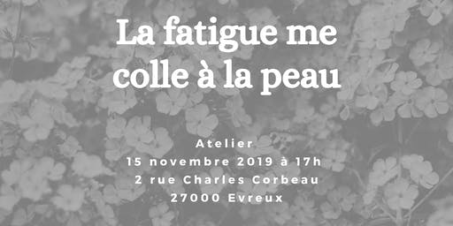 La fatigue me colle à la peau