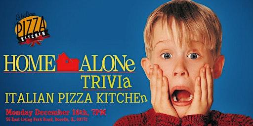 Home Alone Trivia at Italian Pizza Kitchen