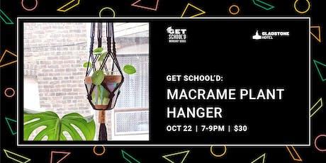 Get School'd: Macrame Plant Hanger tickets