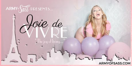 Army of Sass - Toronto Presents: Joie de Vivre tickets