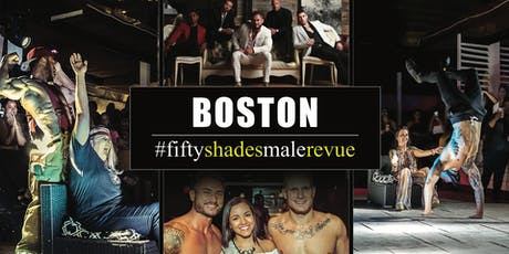 Fifty Shades Male Revue Boston tickets