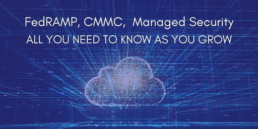 FedRAMP, CMMC, Managed Security: All You Need to Know