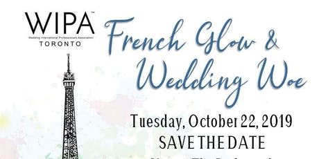 French Glow & Wedding Woe: WIPA Toronto Signature Event tickets