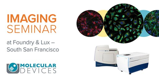 Molecular Devices Imaging Seminar - South San Francisco