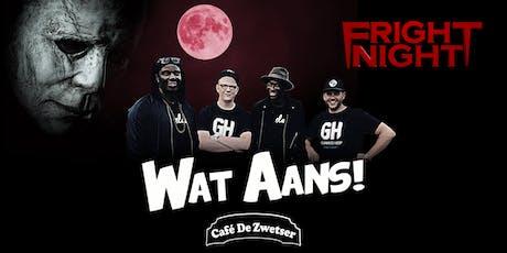 HALLOWEEN: THE FRIGHT NIGHT x WAT AANS (16+) tickets