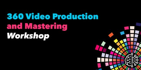 360 Video Production and Mastering tickets