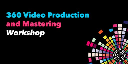 360 Video Production and Mastering