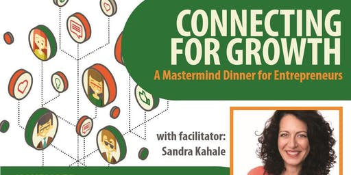 Connecting for Growth - A Mastermind Dinner for Entrepreneurs