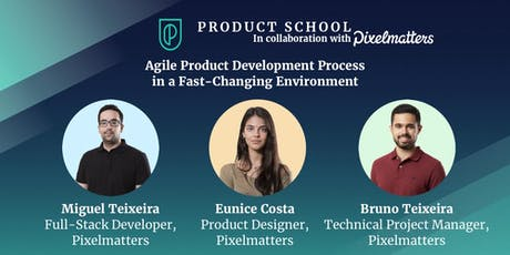 Agile Product Development Process in a Fast-changing Environment tickets