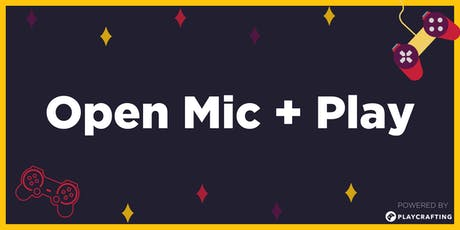 Open Mic + Game Play tickets