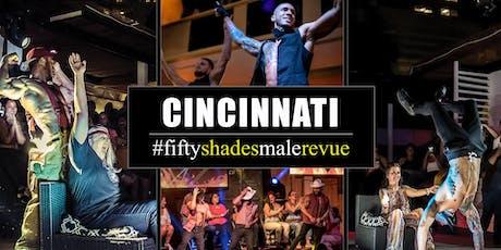 Fifty Shades Male Revue Cincinnati tickets