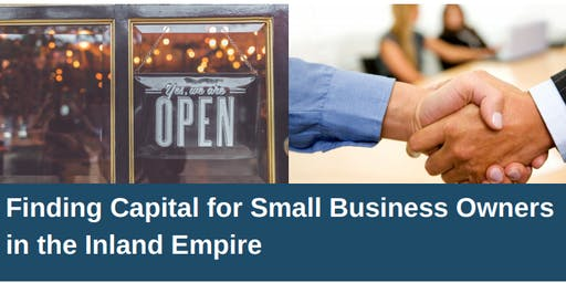 Finding  Capital for Small Business Owners in the Inland Empire