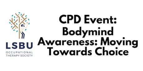 Bodymind Awareness: Moving Towards Choice tickets
