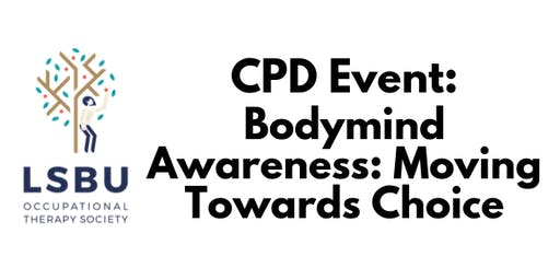 Bodymind Awareness: Moving Towards Choice