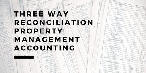 Three Way Reconciliation – Property Management Accounting