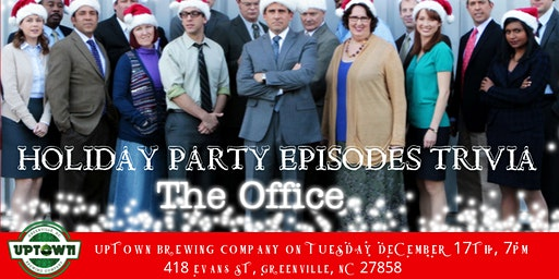 "The Office Trivia ""The Holiday Party Episodes"" at Uptown Brewing Company"