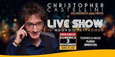 LIVE SHOW - IL NUOVO SPETTACOLO DI CHRISTOPHER CASTELLINI - DOMENICA 03 NOVEMBRE 2019 ORE 21.00
