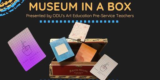 Museum in a Box - ODU Community Art Class 2019