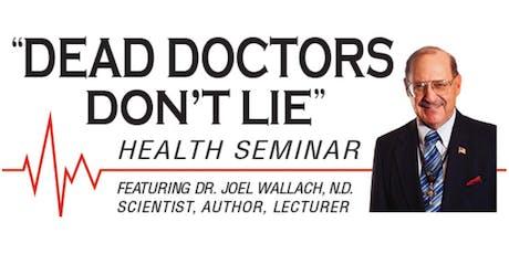 Dr. Wallach's Dead Doctors Don't Lie Seminar ~ Yuma tickets