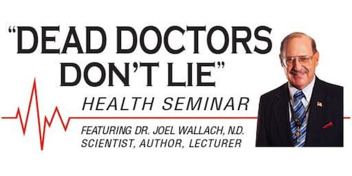 Dr. Wallach's Dead Doctors Don't Lie Seminar ~ Yuma