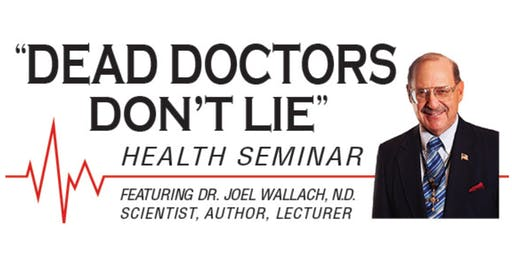 Dr. Wallach's Dead Doctors Don't Lie Seminar ~ Lake Havasu City