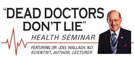 Dr. Wallach's Dead Doctors Don't Lie Seminar ~ Sun City West