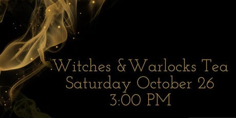 Witches and Warlocks Tea - Fabulous Fun for the Magically Minded tickets
