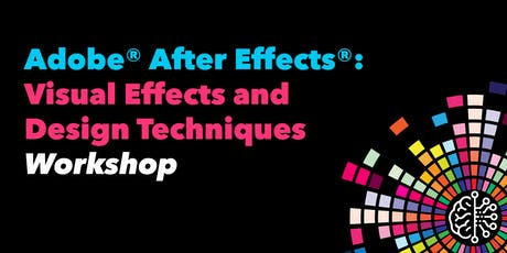 Adobe® After Effects®: Visual Effects and Design Techniques tickets