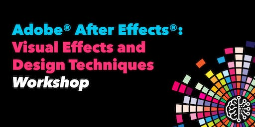 Adobe® After Effects®: Visual Effects and Design Techniques