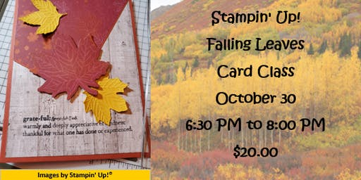 Stampin' Up! Falling Leaves Card Class