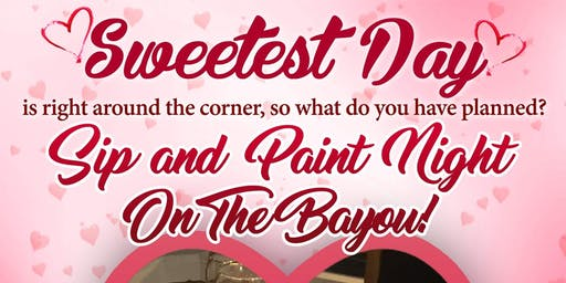 Sweetest Day Sip & Paint On The Bayou