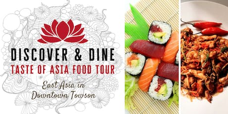 Discover & Dine: Taste of Asia Food Tour - East Asia in Downtown Towson tickets