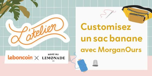 ATELIER / Customisez un sac banane  avec MorganOurs