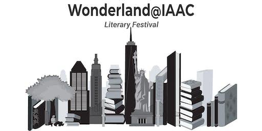 Wonderland@IAAC, The Literary Festival