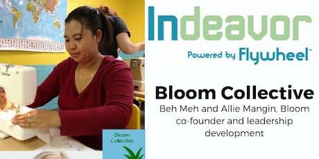 Indeavor Presents: Bloom Collective tickets