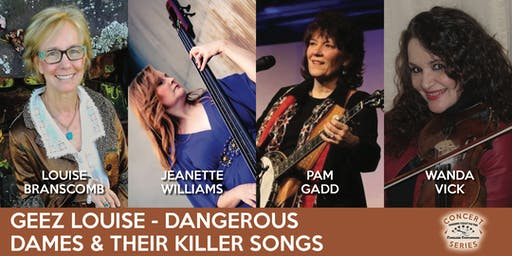 Geez Louise - Dangerous Dames & Their Killer Songs - TVOTFC Concert Series