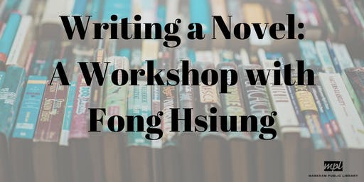 Writing a Novel: A Workshop with Fong Hsiung