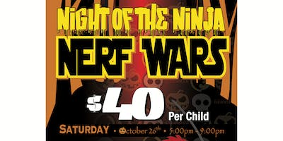 Night of the Ninja: Nerf Wars / Parents Night Out