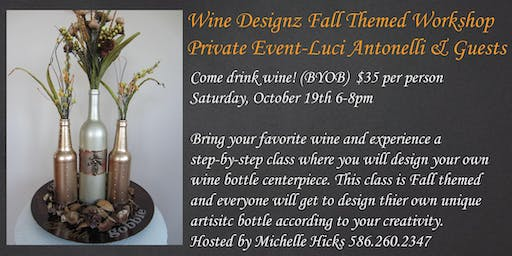 Wine Designz Fall Workshop Class-Private Luci Antonelli