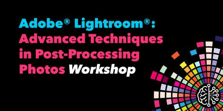 Adobe® Lightroom®: Advanced Techniques in Post-Processing Photos tickets