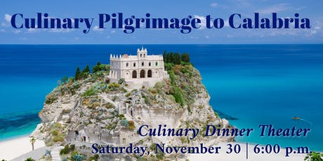 A Culinary Pilgrimage to Calabria, Italy | Culinary Dinner Theater tickets