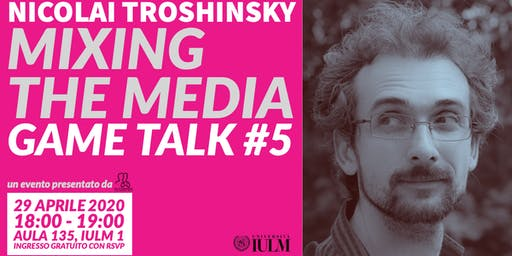 GAME TALK #5: NICOLAI TROSHINSKY