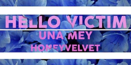 Hello Victim with Una Mey and honeyvelvet tickets