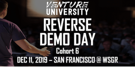 Venture University - REVERSE DEMO DAY - Cohort 6 - VC, Angels, & Family Offices  - San Francisco tickets