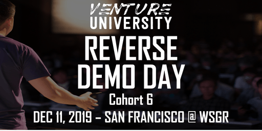 Venture University - REVERSE DEMO DAY - Cohort 6 - VCs, Angels, & Family Offices  - San Francisco