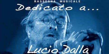 Dedicato a... Lucio Dalla biglietti